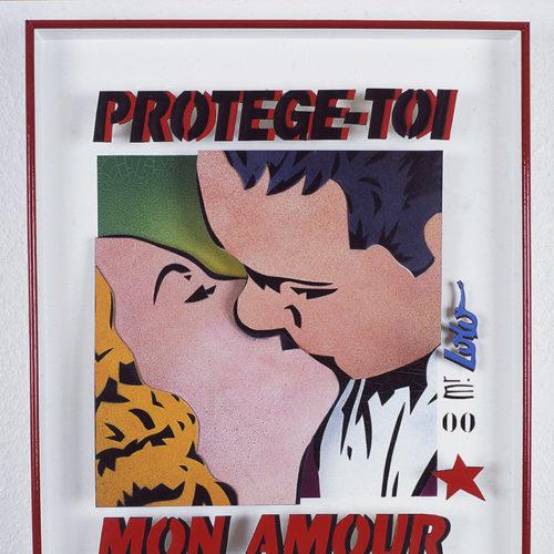 2000 / PROTEGE-TOI MON AMOUR / Pochoir en 2D (50x65)